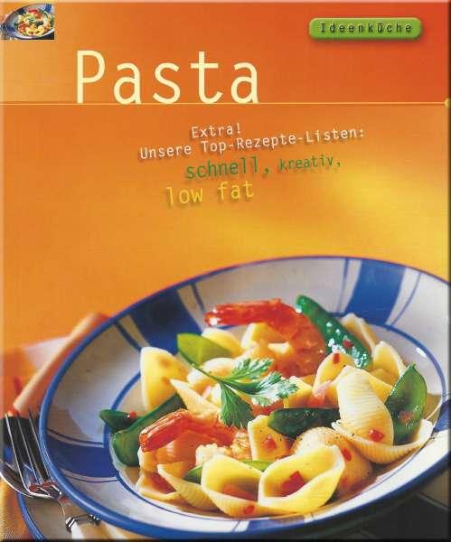 Ideenküche - Pasta - schnell, kreativ, low fat