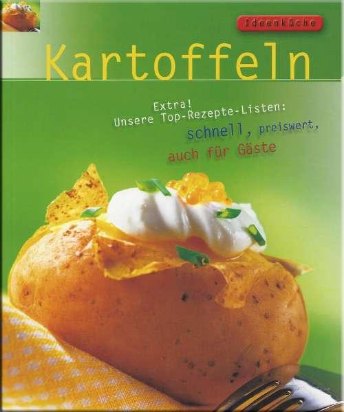 Ideenküche - Kartoffeln - schnell, preiswert, auch für Gäste