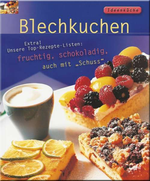 """Ideenküche - Blechkuchen - fruchtig, schokoladig, auch mit """"Schuss"""""""