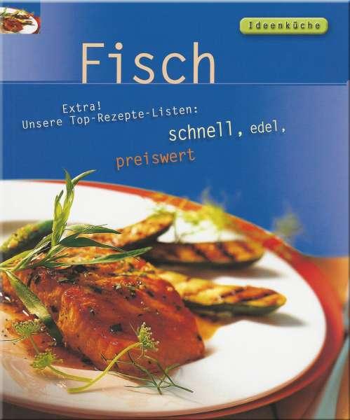 Ideenküche - Fisch - schnell, edel, preiswert